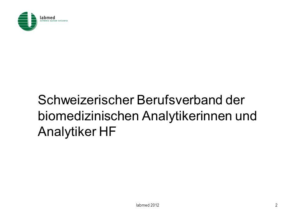 labmed 20123 labmed labmed ist der Schweizerische Berufsverband der biomedizinischen Analytikerinnen und Analytiker HF.