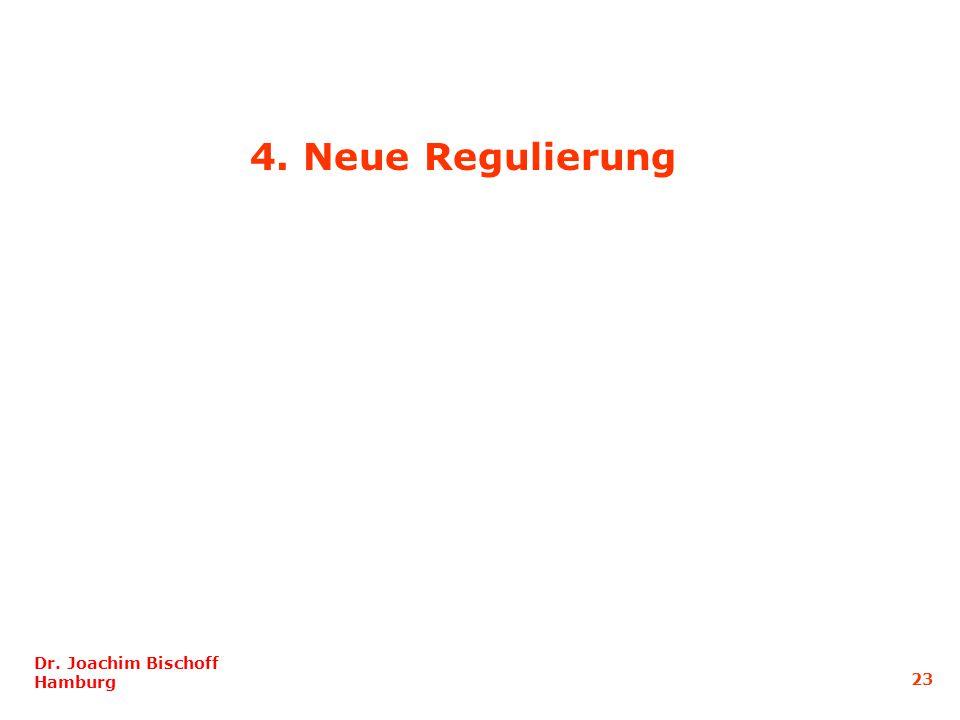 Dr. Joachim Bischoff Hamburg 23 4. Neue Regulierung