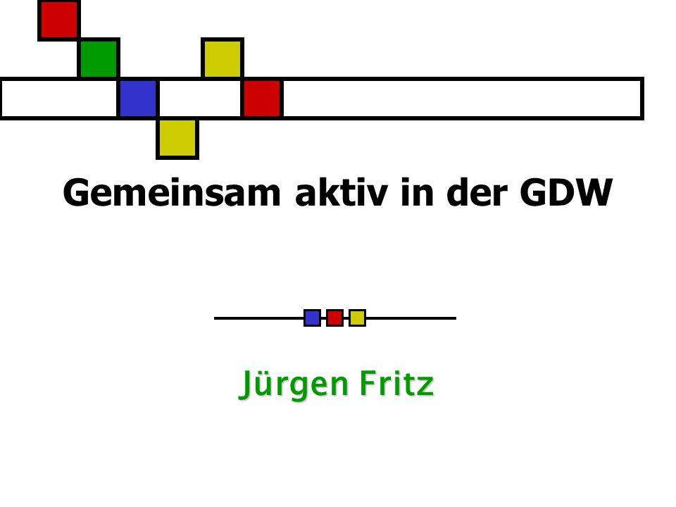 Gemeinsam aktiv in der GDW Jürgen Fritz