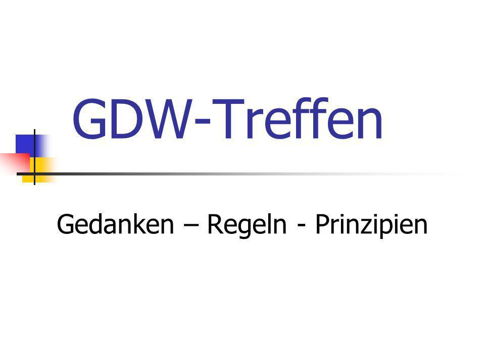 GDW-Treffen Gedanken – Regeln - Prinzipien