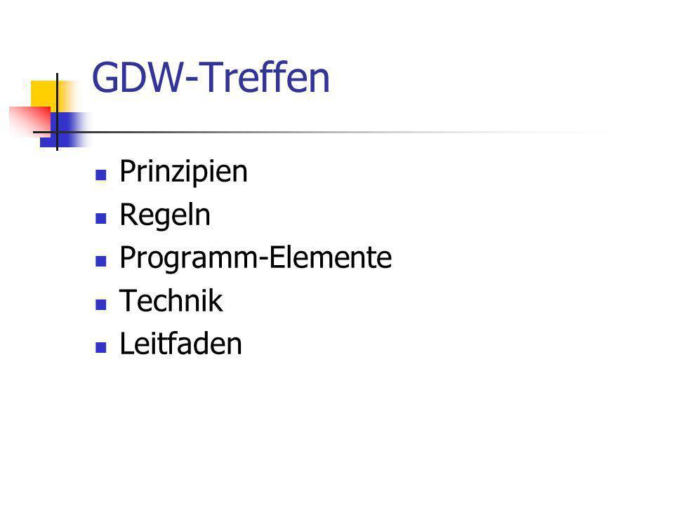 GDW-Treffen Prinzipien Regeln Programm-Elemente Technik Leitfaden
