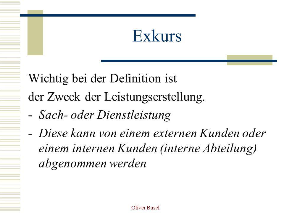 Oliver Basel Exkurs Wichtig bei der Definition ist der Zweck der Leistungserstellung.