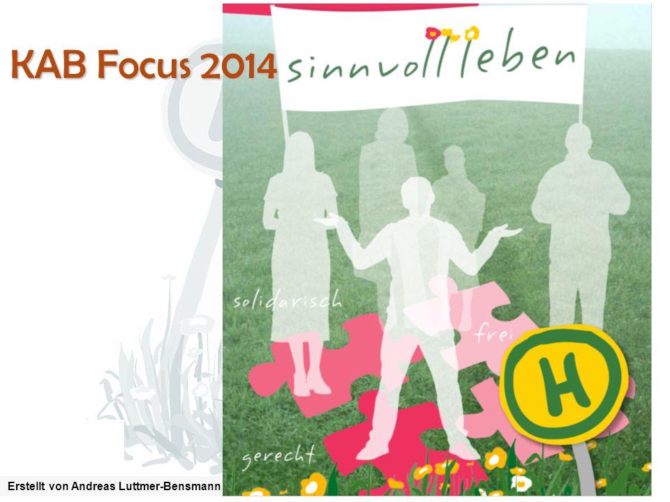 Erstellt von Andreas Luttmer-Bensmann KAB Focus 2014