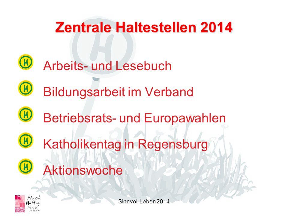 Zentrale Haltestellen 2014 Arbeits- und Lesebuch Bildungsarbeit im Verband Betriebsrats- und Europawahlen Katholikentag in Regensburg Aktionswoche Sin