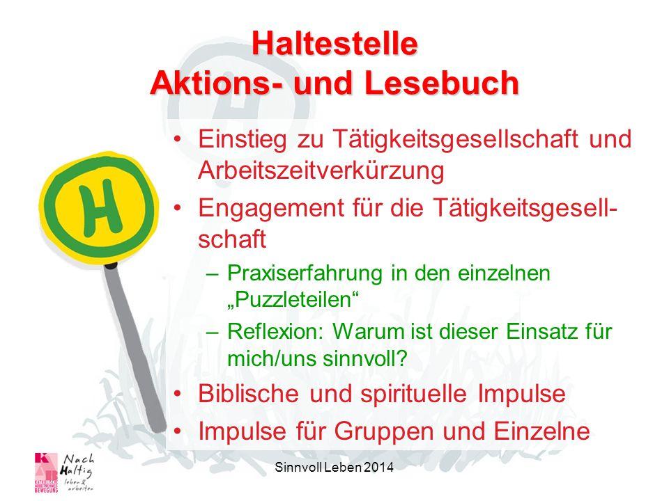 Haltestelle Aktions- und Lesebuch Einstieg zu Tätigkeitsgesellschaft und Arbeitszeitverkürzung Engagement für die Tätigkeitsgesell- schaft –Praxiserfa