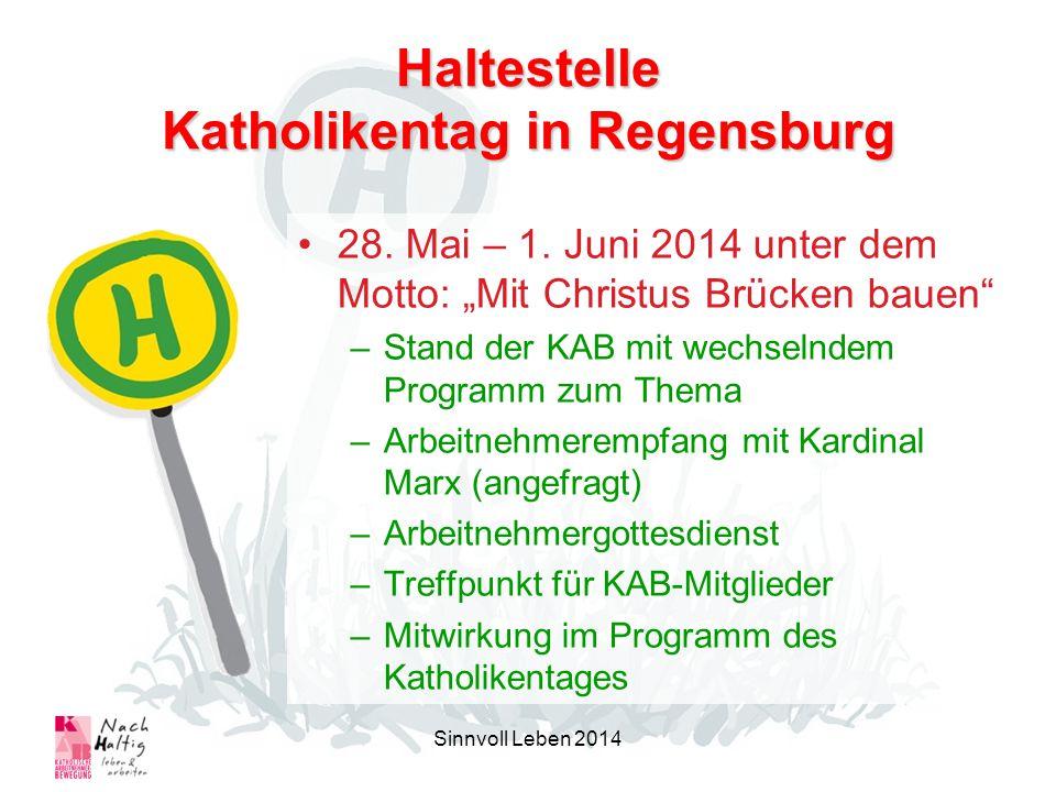 Haltestelle Katholikentag in Regensburg 28. Mai – 1. Juni 2014 unter dem Motto: Mit Christus Brücken bauen –Stand der KAB mit wechselndem Programm zum