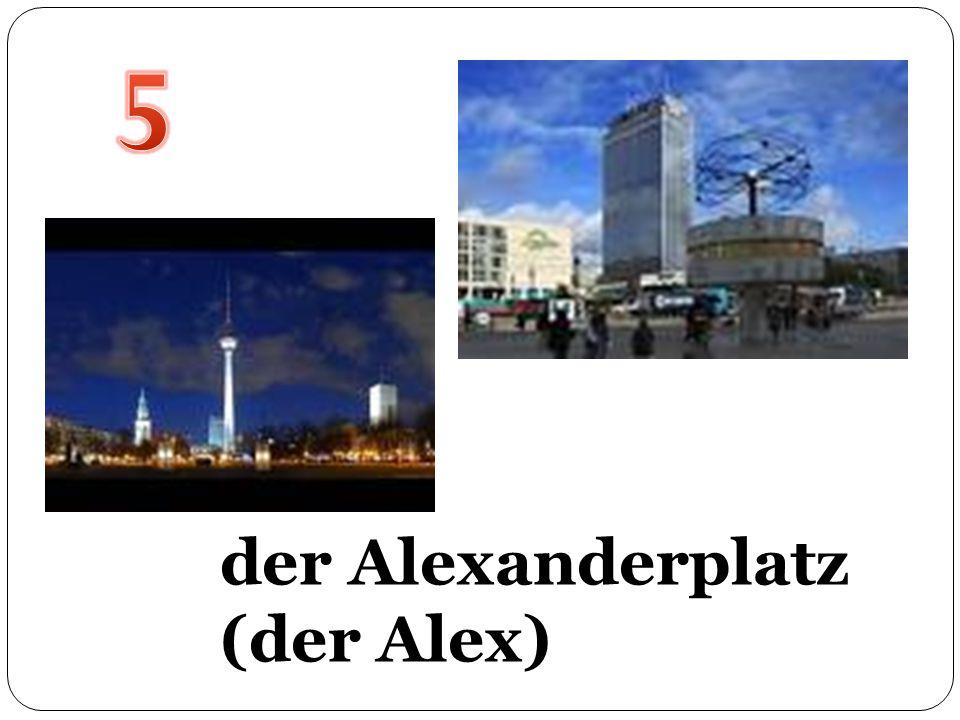 der Alexanderplatz (der Alex)