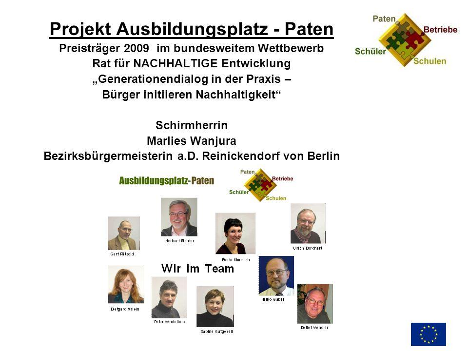 Projekt Ausbildungsplatz - Paten Preisträger 2009 im bundesweitem Wettbewerb Rat für NACHHALTIGE Entwicklung Generationendialog in der Praxis – Bürger