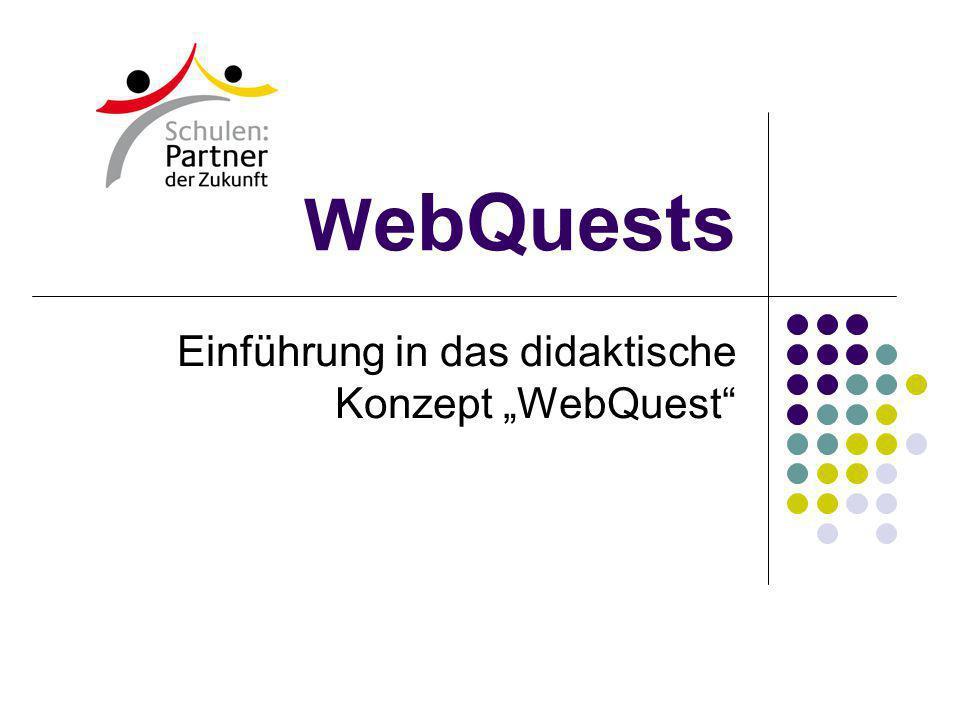 W ebQuests Einführung in das didaktische Konzept WebQuest
