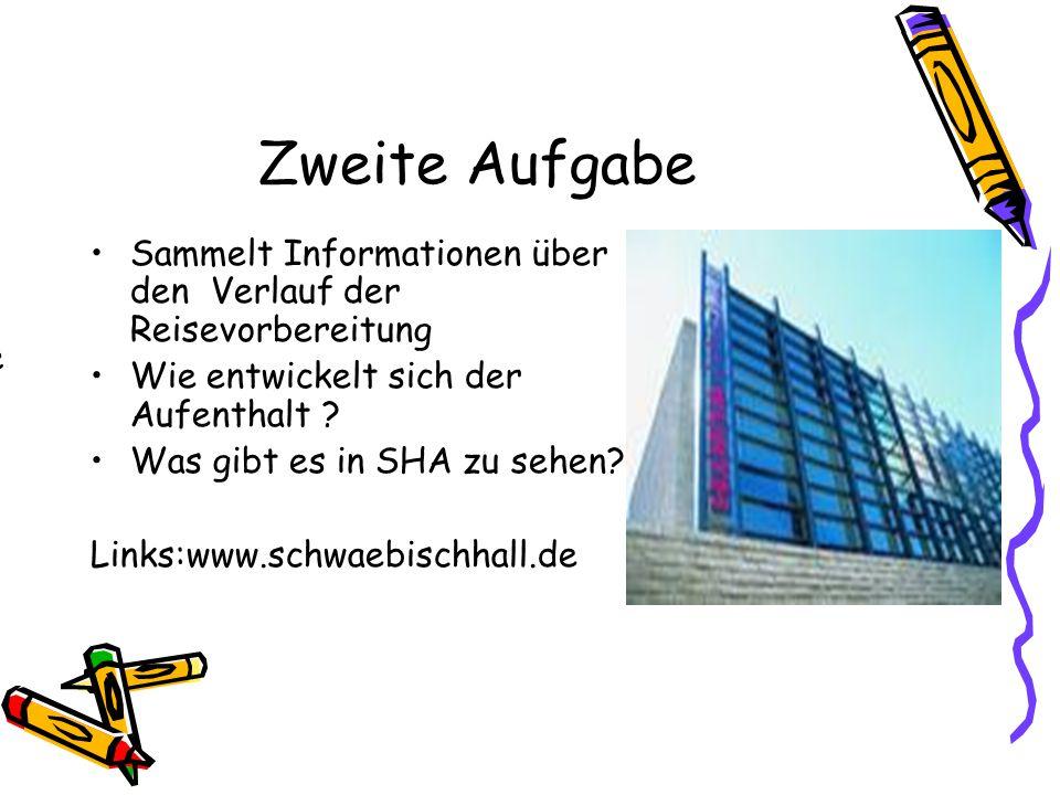 Zweite Aufgabe Sammelt Informationen über den Verlauf der Reisevorbereitung Wie entwickelt sich der Aufenthalt .