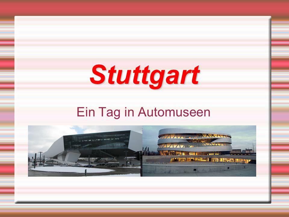 Stuttgart Ein Tag in Automuseen