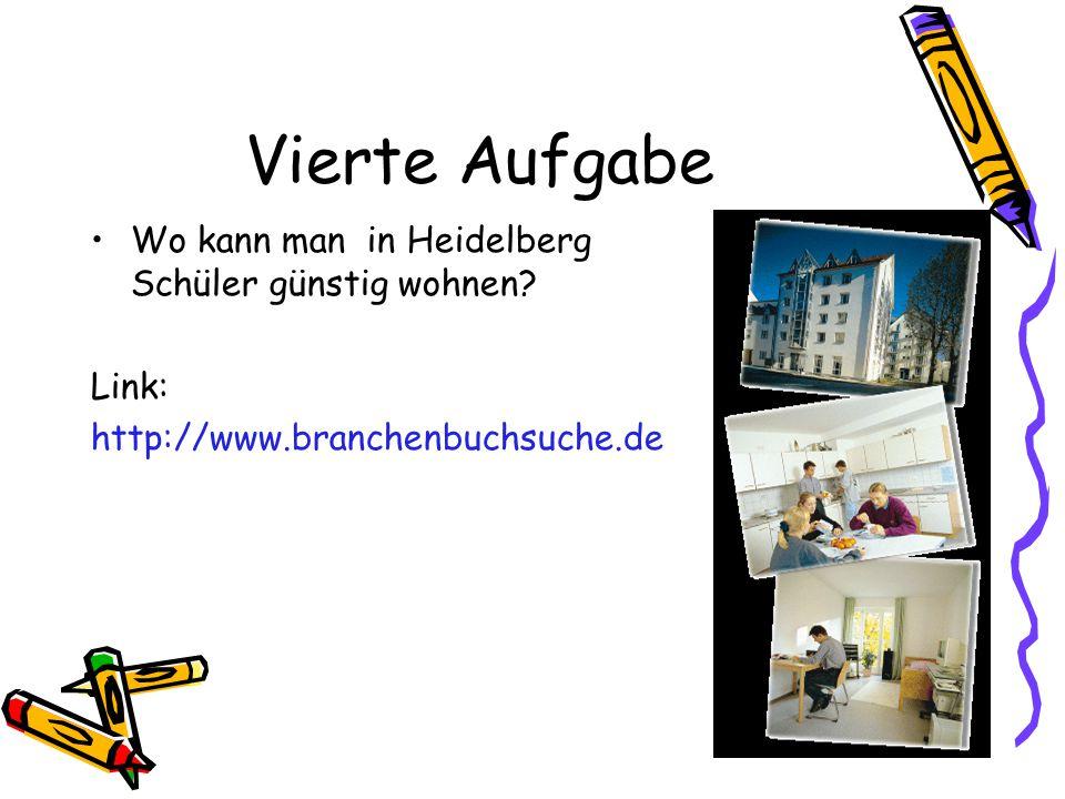 Vierte Aufgabe Wo kann man in Heidelberg Schüler günstig wohnen.