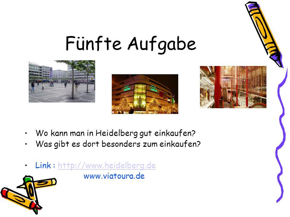 Fünfte Aufgabe Wo kann man in Heidelberg gut einkaufen.