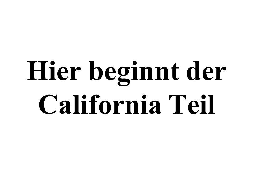 Hier beginnt der California Teil