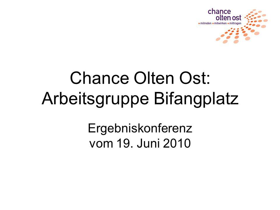Chance Olten Ost: Arbeitsgruppe Bifangplatz Ergebniskonferenz vom 19. Juni 2010