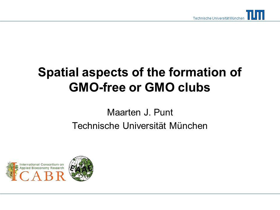 Technische Universität München Farmers decision: GMO farmers liable 12