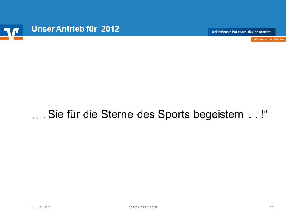 Unser Antrieb für 2012... Sie für die Sterne des Sports begeistern..