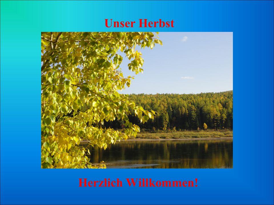 Unser Herbst Herzlich Willkommen!
