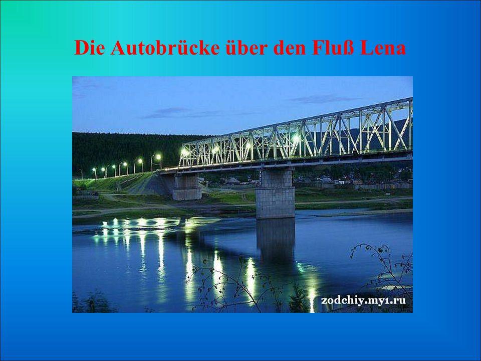 Die Autobrücke über den Fluß Lena