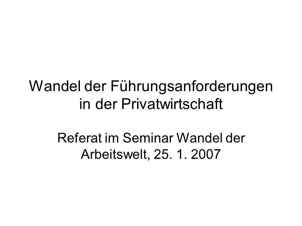 Wandel der Führungsanforderungen in der Privatwirtschaft Referat im Seminar Wandel der Arbeitswelt, 25.