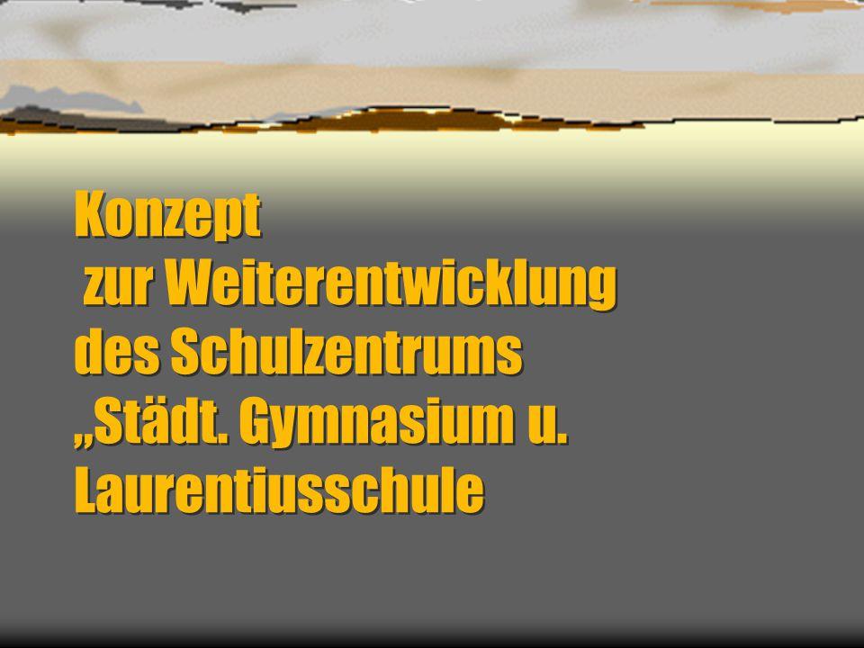 Konzept zur Weiterentwicklung des Schulzentrums Städt. Gymnasium u. Laurentiusschule