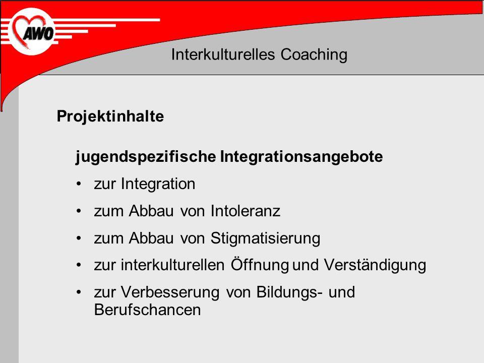Interkulturelles Coaching Lebensplanung Interkulturelle Mediation Interkulturelles Lernen Antiaggressionstraining Ziele des Projektes