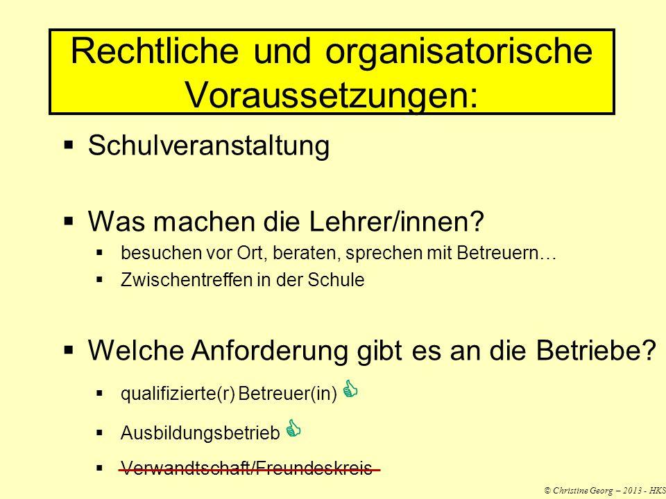 Rechtliche und organisatorische Voraussetzungen: Schulveranstaltung Was machen die Lehrer/innen.