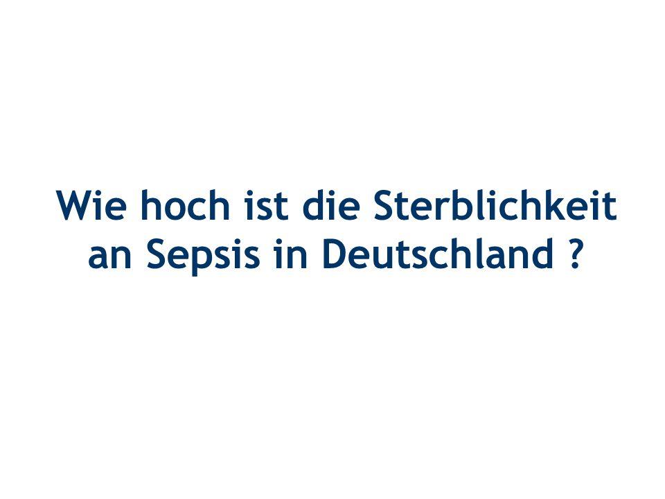 Wie hoch ist die Sterblichkeit an Sepsis in Deutschland ?