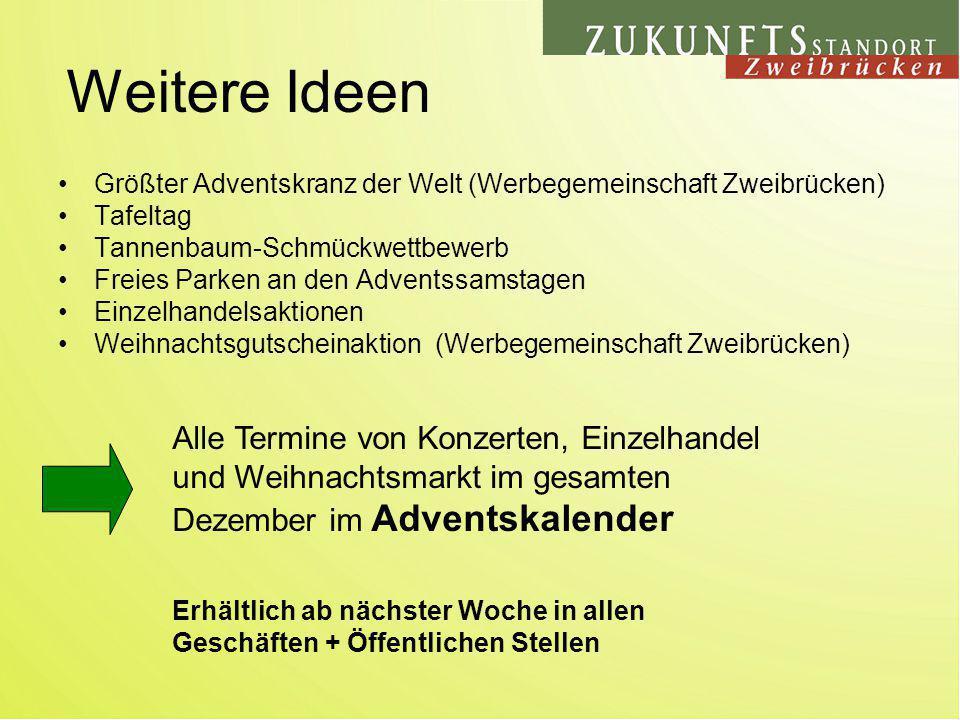 Weitere Ideen Größter Adventskranz der Welt (Werbegemeinschaft Zweibrücken) Tafeltag Tannenbaum-Schmückwettbewerb Freies Parken an den Adventssamstage