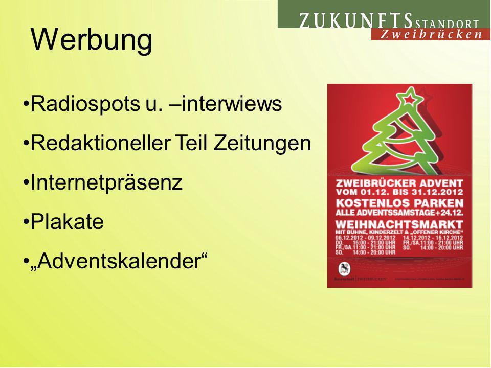 Werbung Radiospots u. –interwiews Redaktioneller Teil Zeitungen Internetpräsenz Plakate Adventskalender