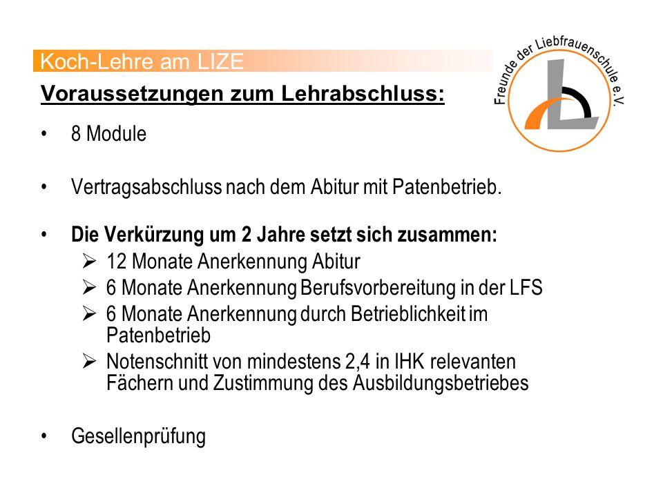 Voraussetzungen zum Lehrabschluss: 8 Module Vertragsabschluss nach dem Abitur mit Patenbetrieb.