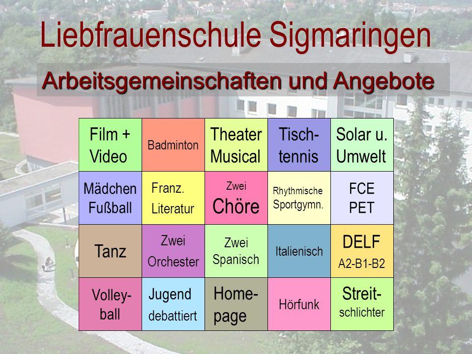 Liebfrauenschule Sigmaringen Streit- schlichter Hörfunk Home- page Jugend debattiert Volley- ball DELF A2-B1-B2 Italienisch Zwei Spanisch Zwei Orchester Tanz FCE PET Rhythmische Sportgymn.