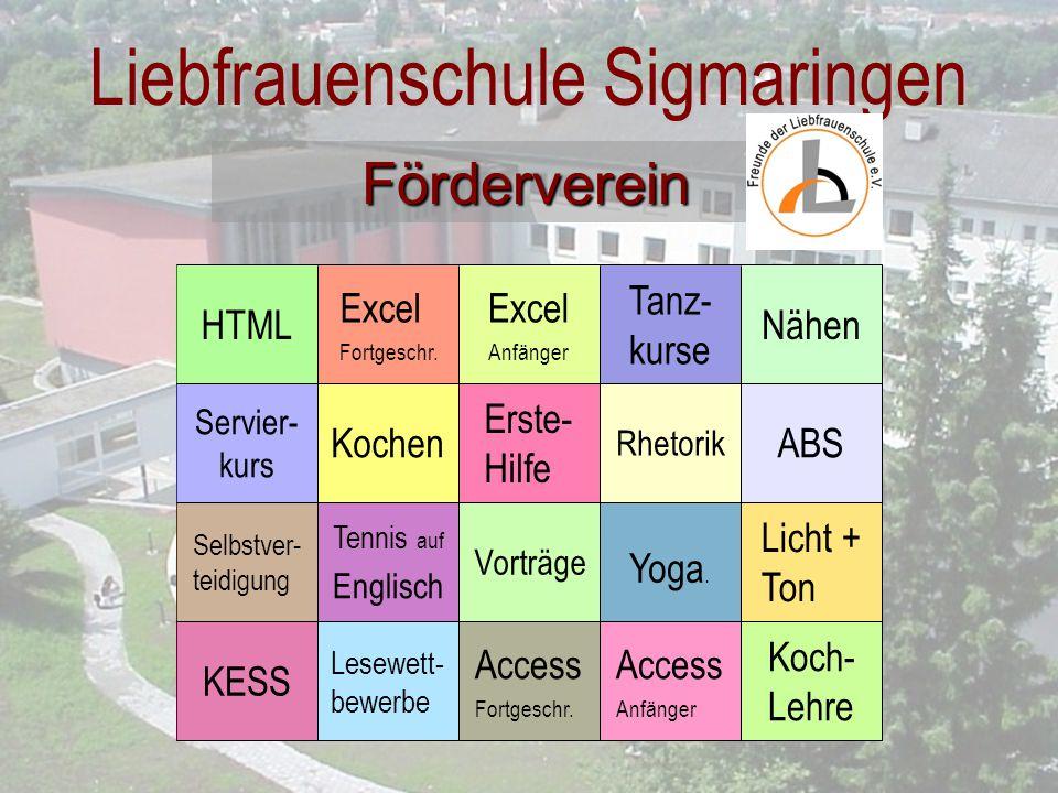 Liebfrauenschule Sigmaringen Koch- Lehre Access Anfänger Access Fortgeschr. Lesewett- bewerbe KESS Licht + Ton Yoga. Vorträge Tennis auf Englisch Selb
