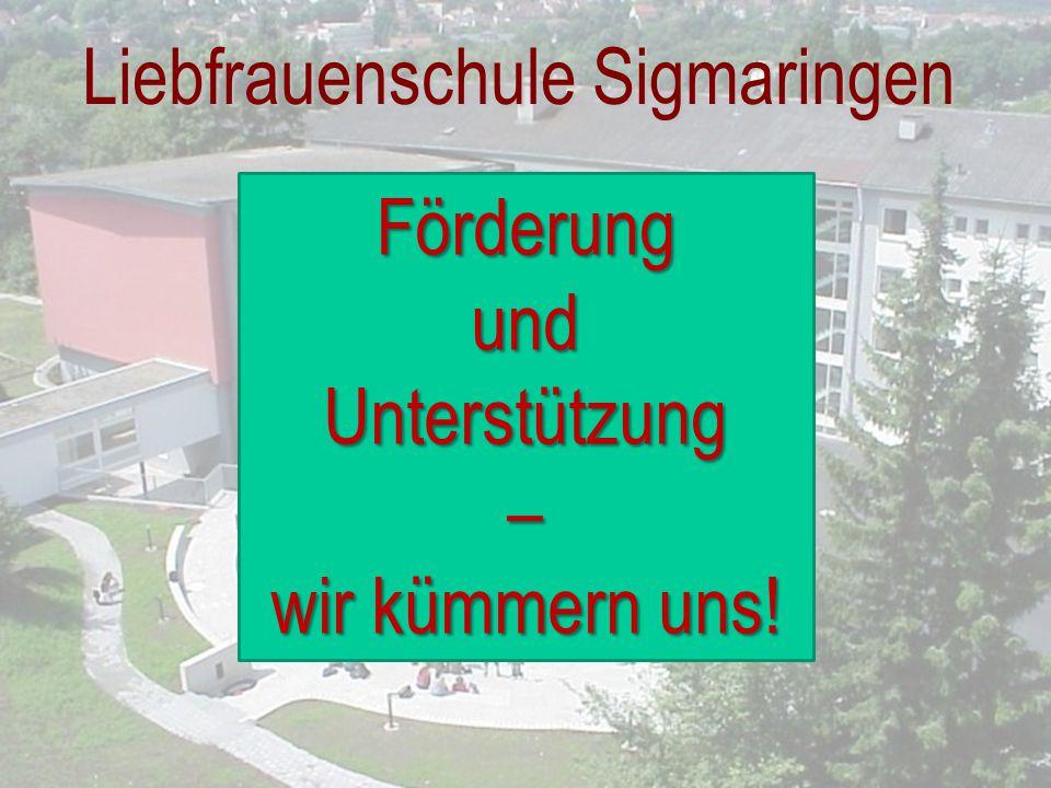 Liebfrauenschule Sigmaringen FörderungundUnterstützung– wir kümmern uns!