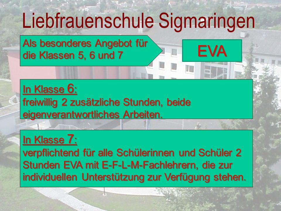 Liebfrauenschule Sigmaringen Als besonderes Angebot für die Klassen 5, 6 und 7 In Klasse 6 : freiwillig 2 zusätzliche Stunden, beide eigenverantwortli