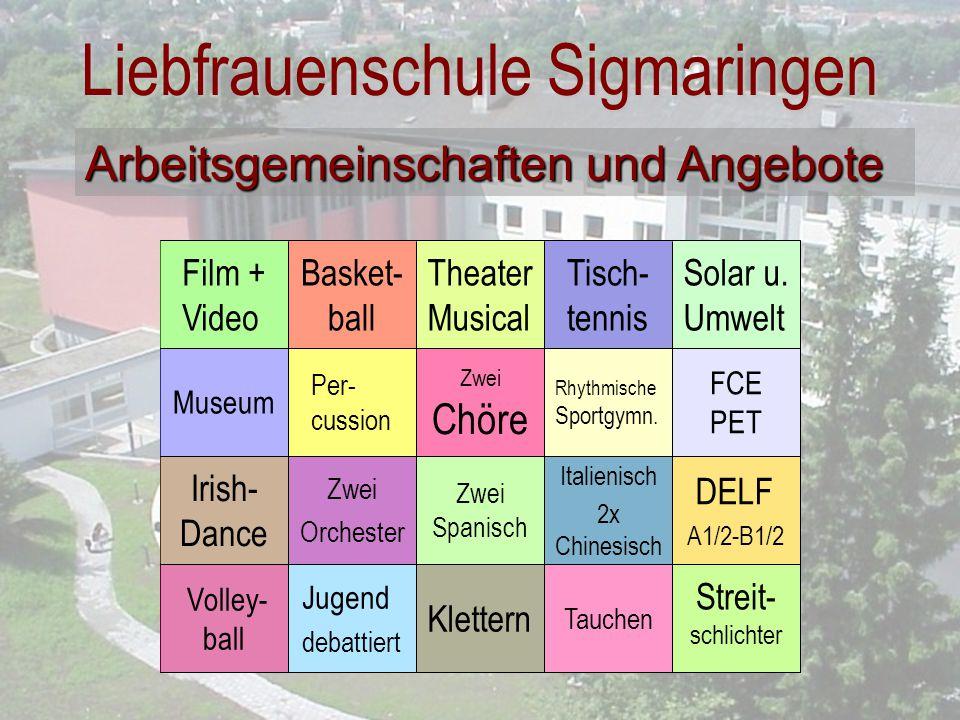 Liebfrauenschule Sigmaringen Streit- schlichter Tauchen Klettern Jugend debattiert Volley- ball DELF A1/2-B1/2 Italienisch 2x Chinesisch Zwei Spanisch