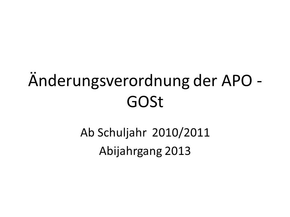 Änderungsverordnung der APO - GOSt Ab Schuljahr 2010/2011 Abijahrgang 2013