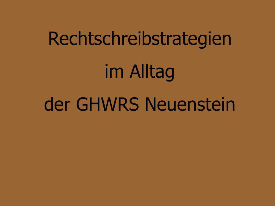Rechtschreibstrategien im Alltag der GHWRS Neuenstein