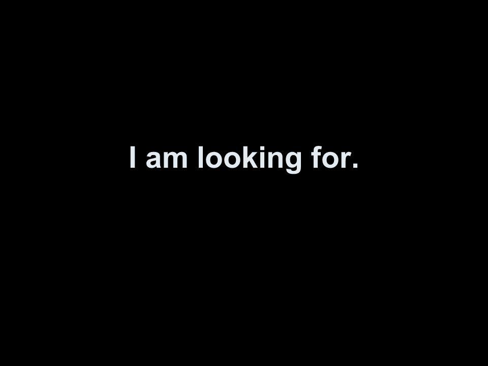 Ich suche nach.