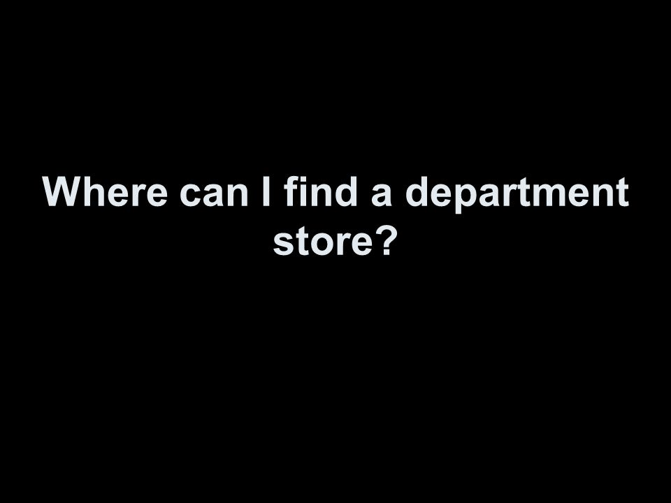 Where can I find a department store?