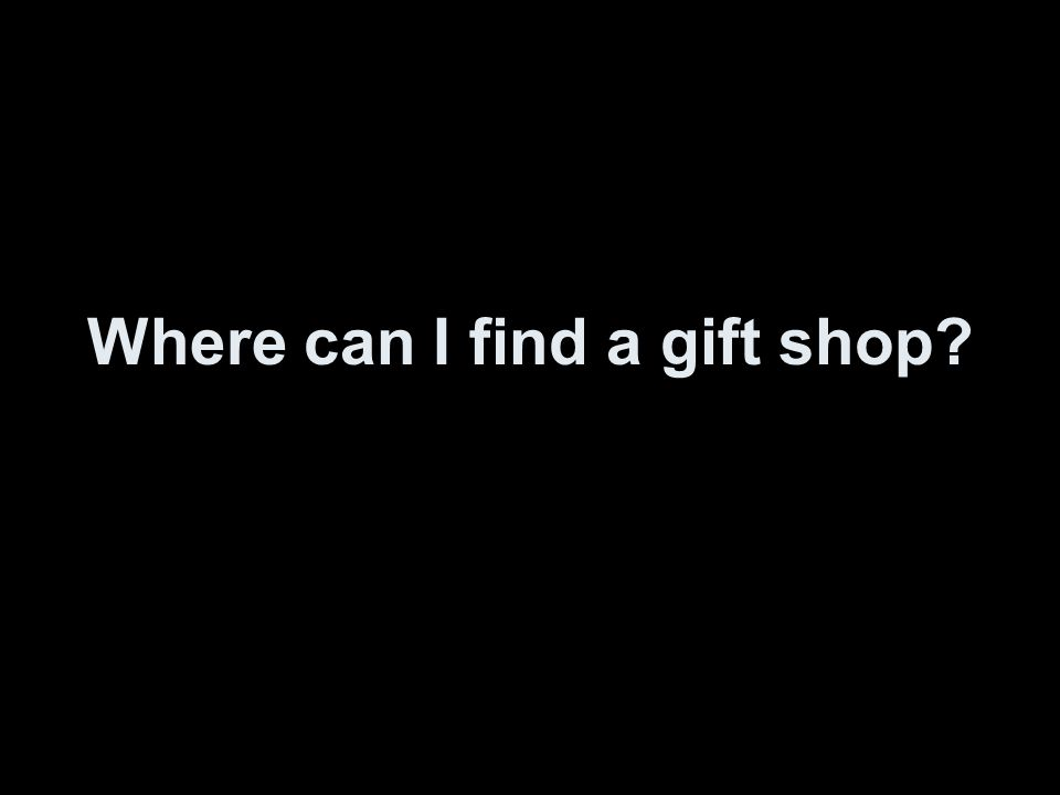 Where can I find a gift shop?