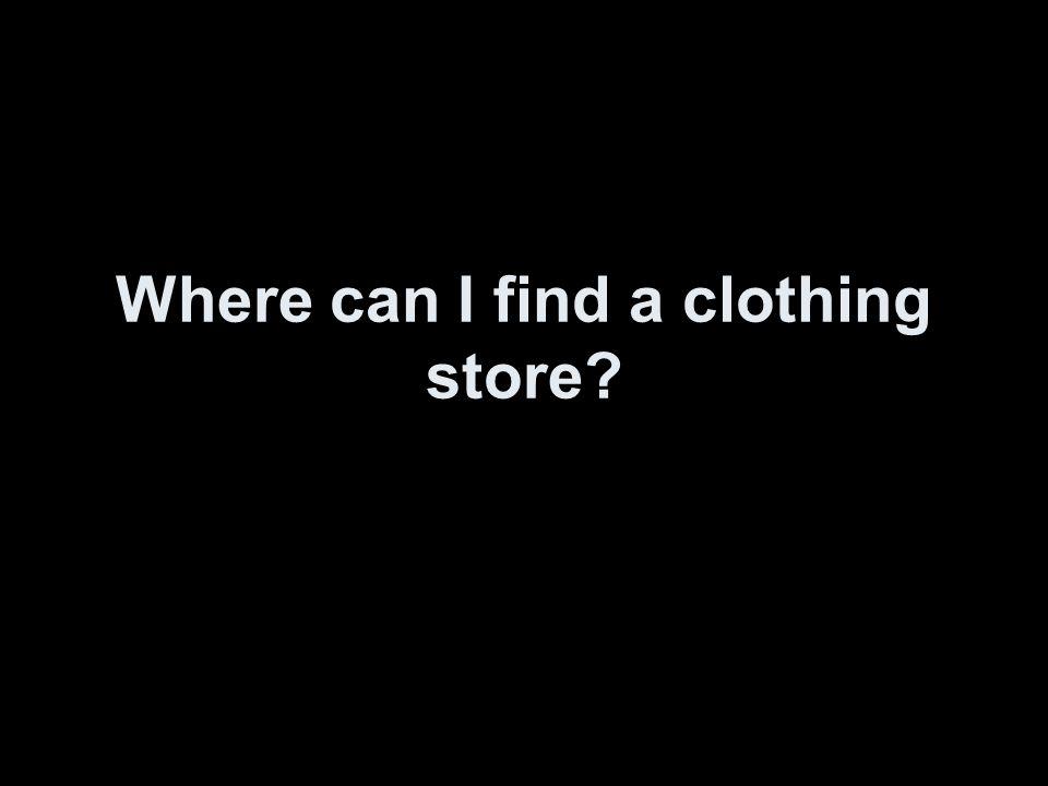 Wo finde ich ein Bekleidungsgeschäft?