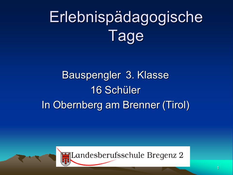 1 Erlebnispädagogische Tage Bauspengler 3. Klasse 16 Schüler In Obernberg am Brenner (Tirol)