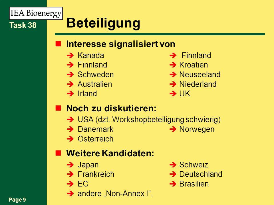 Page 9 Task 38 Beteiligung Interesse signalisiert von Kanada Finnland Finnland Kroatien Schweden Neuseeland Australien Niederland Irland UK Noch zu diskutieren: USA (dzt.