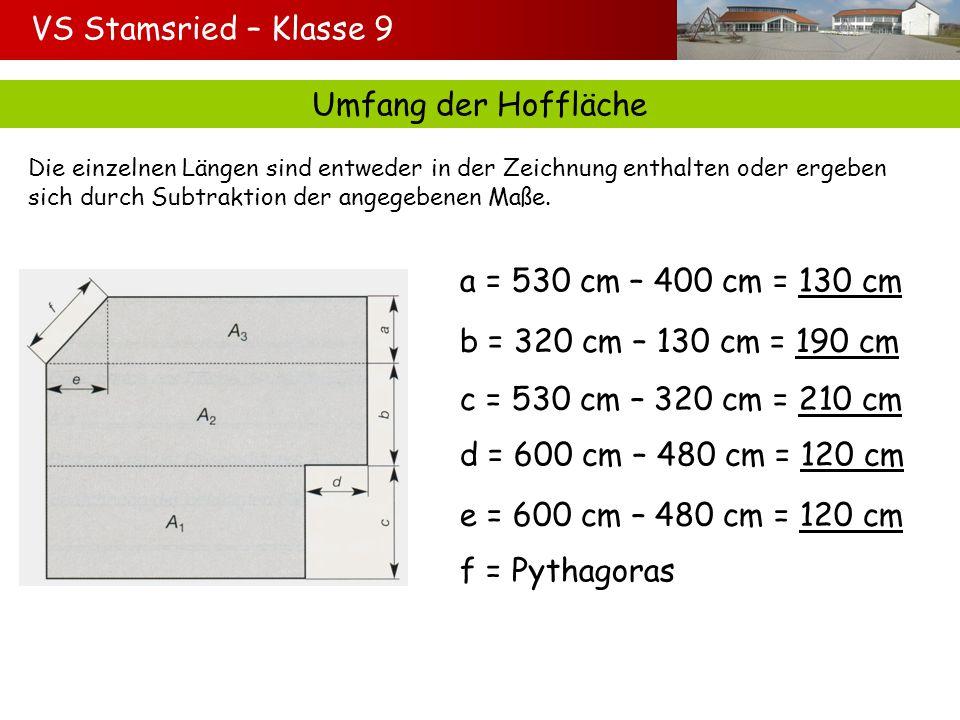 VS Stamsried – Klasse 9 Umfang der Hoffläche Die einzelnen Längen sind entweder in der Zeichnung enthalten oder ergeben sich durch Subtraktion der angegebenen Maße.
