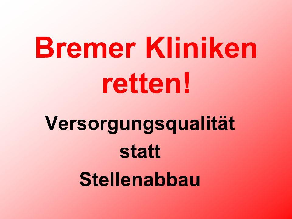 Bremer Kliniken retten! Versorgungsqualität statt Stellenabbau