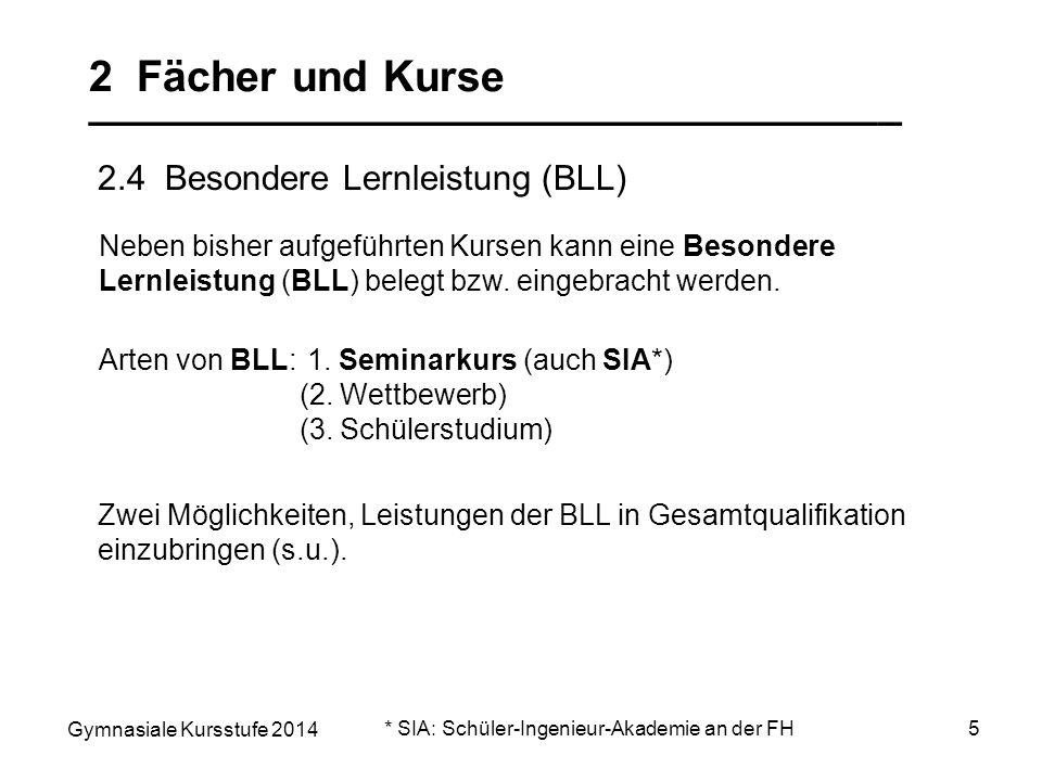 Gymnasiale Kursstufe 2014 16 5 Gesamtqualifikation __________________________________ Block I (Kurse) Die BLL kann in zweifacher Wertung angerechnet werden.