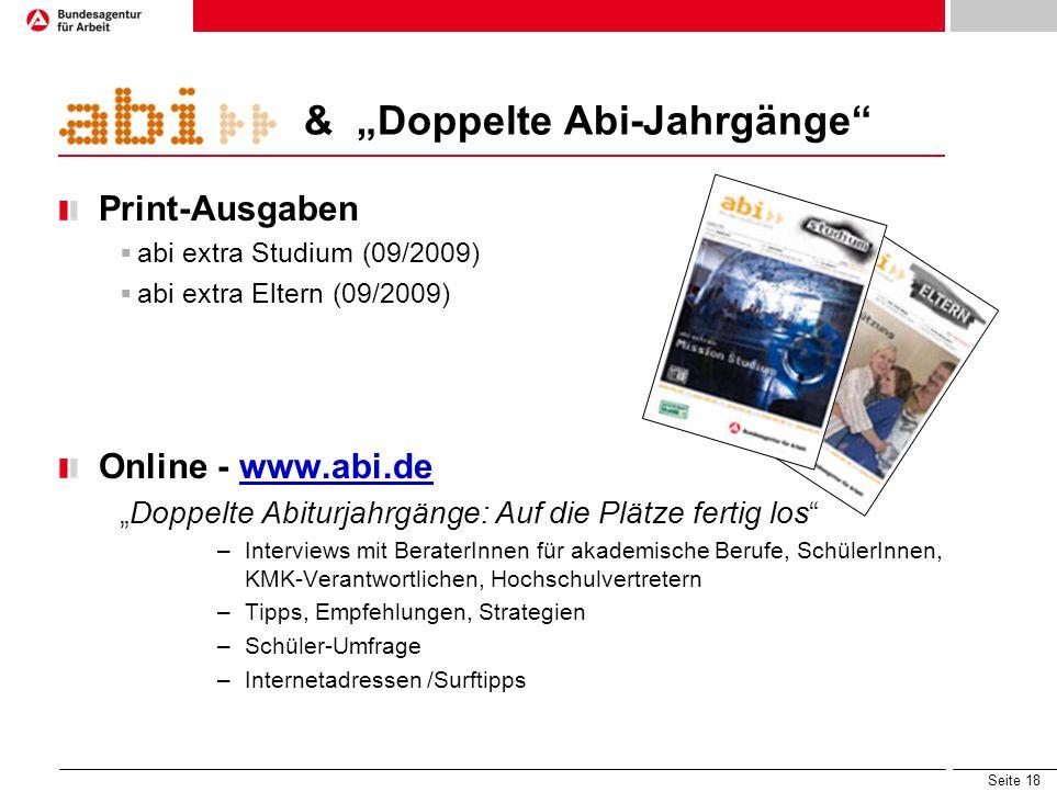 Seite 18 & Doppelte Abi-Jahrgänge Print-Ausgaben abi extra Studium (09/2009) abi extra Eltern (09/2009) Online - www.abi.dewww.abi.de Doppelte Abiturj