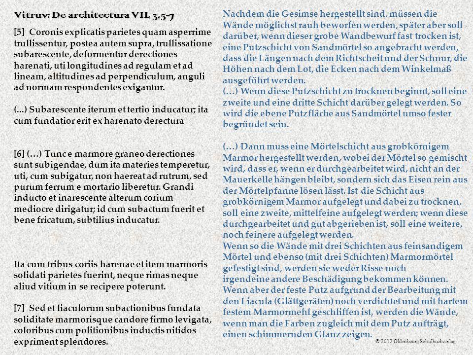 [5] Coronis explicatis parietes quam asperrime trullissentur, postea autem supra, trullissatione subarescente, deformentur derectiones harenati, uti l