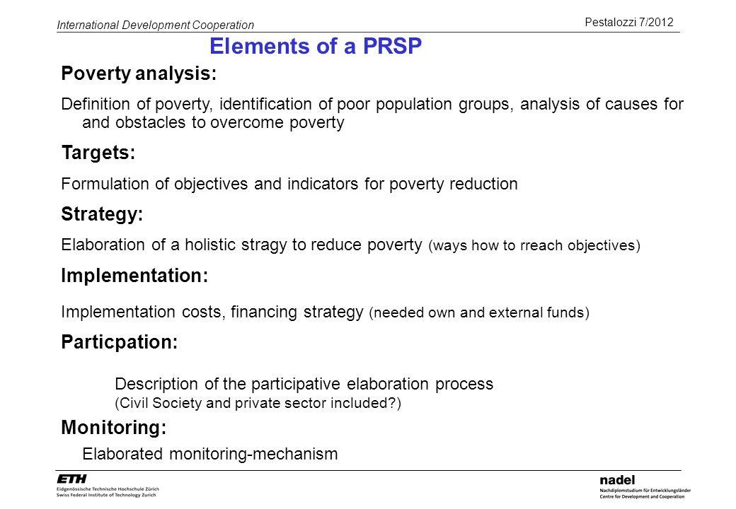 Pestalozzi 7/2012 International Development Cooperation Poverty analysis: Definition of poverty, identification of poor population groups, analysis of